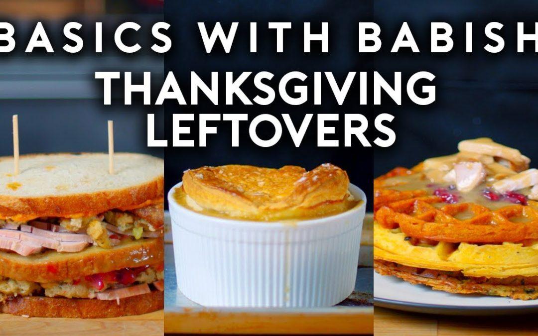 Thanksgiving Leftovers | Basics with Babish