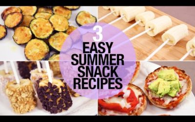 3 Easy Summer Snack Recipes